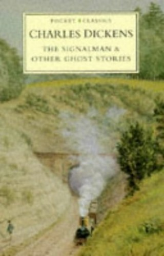 The Signalman and Other Ghost Stories (Pocket Classics) by Charles Dickens