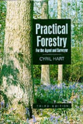 Practical Forestry for the Agent and Surveyor (Gardens/Environment) By Cyril Hart