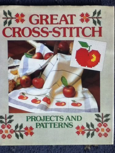 Great Cross-Stitch. Projects and Patterns. By Marshall Cavendish ( pub)