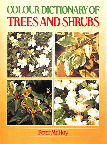 Colour Dictionary of Trees and Shrubs By Peter McHoy
