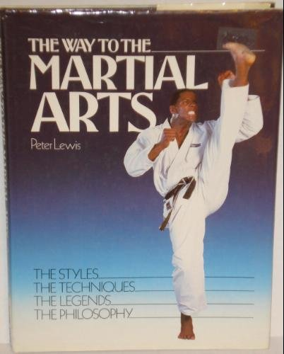The Way to the Martial Arts By Peter Lewis