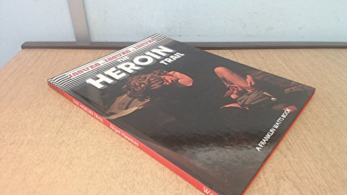 The Heroin Trail By Nigel Hawkes