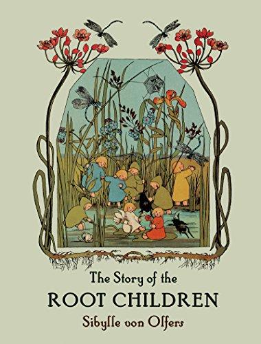The Story of the Root Children von Sibylle von Olfers