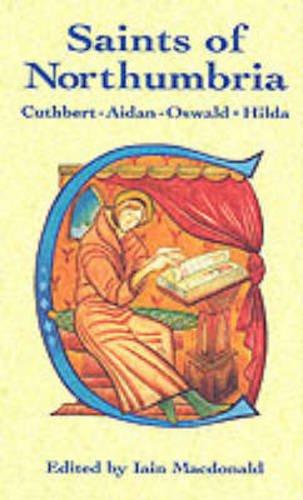 Saints of Northumbria By Iain MacDonald