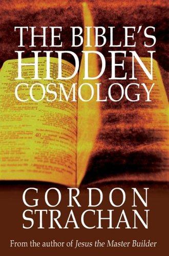 The Bible's Hidden Cosmology by Gordon Strachan
