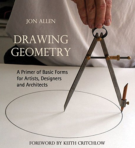 Drawing Geometry: A Primer of Basic Forms for Artists, Designers and Architects By Jon Allen