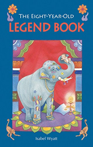 The Eight-Year-Old Legend Book By Isabel Wyatt