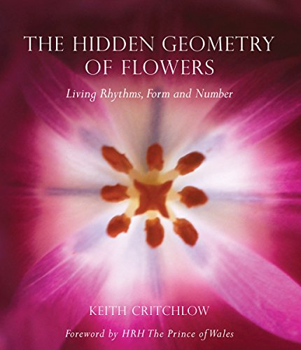 The Hidden Geometry of Flowers By Keith Critchlow