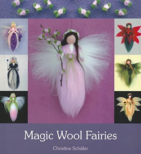 Magic Wool Fairies By Christine Schafer