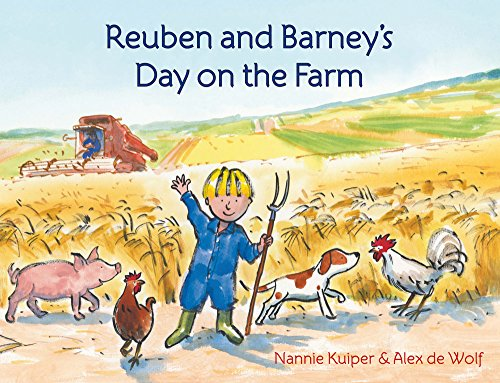 Reuben and Barney's Day on the Farm By Nannie Kuiper