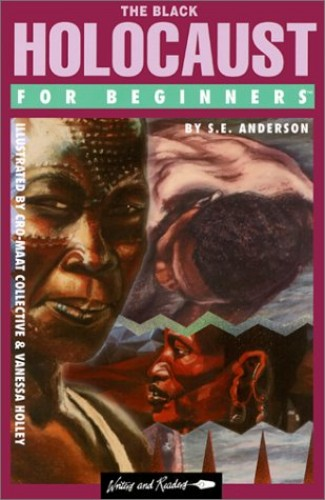 The Black Holocaust for Beginners By S. E. Anderson
