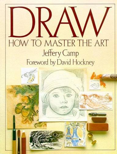 Draw: How to Master the Art By Jeffery Camp