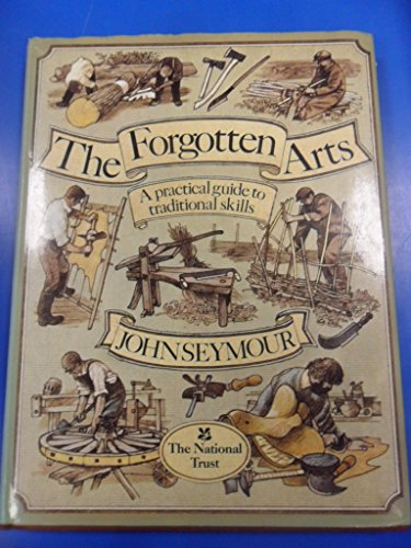 The Forgotten Arts by John Seymour