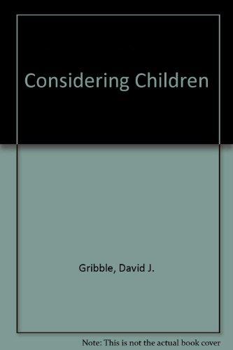 Considering Children by David J. Gribble