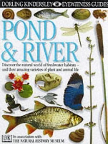 DK Eyewitness Guides:  Pond & River By Steve Parker