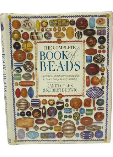 The complete book of beads By Janet Coles