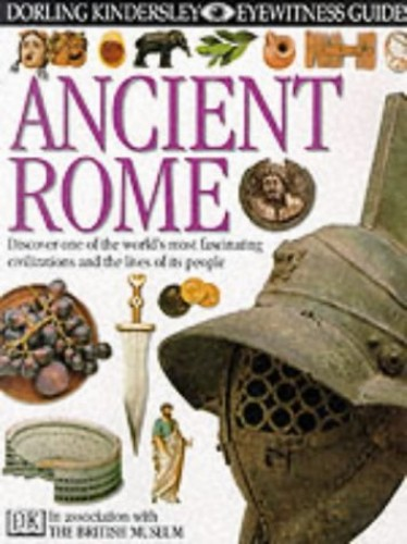 EYEWITNESS GUIDE:24 ANCIENT ROME 1st Edition - Cased By Simon James