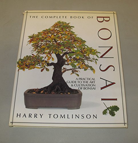 The Complete Book of Bonsai by Harry Tomlinson