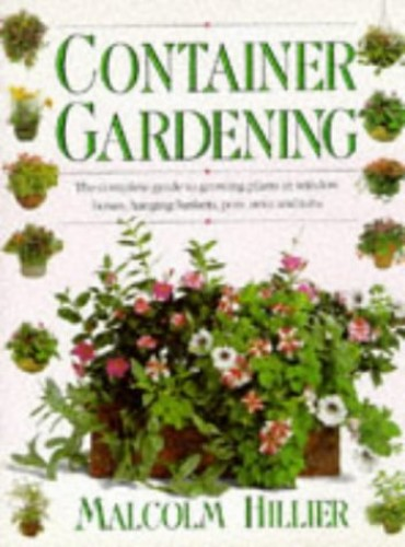 Container Gardening by Malcolm Hillier