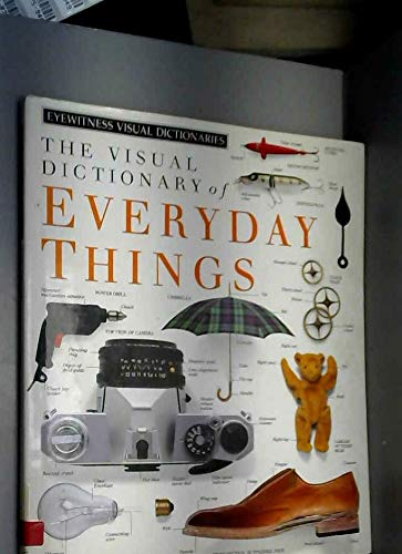 Eyewitness Visual Dictionary:  01 Everyday Things By DK