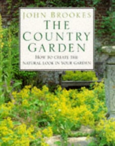 The Country Garden Book by John Brookes, Chairman of the Society of Garden Designers