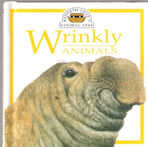 Ken Lilly's Animal Ark:  8 Wrinkly Animals By Ken Lilly