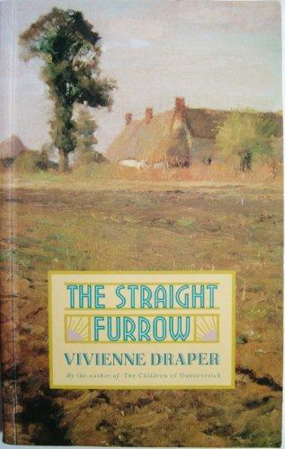 The Straight Furrow By Vivienne Draper