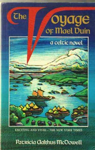 The Voyage of Mael Duin By Patricia Aakhus McDowell