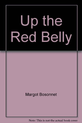 Up the Red Belly By Margot Bossonet