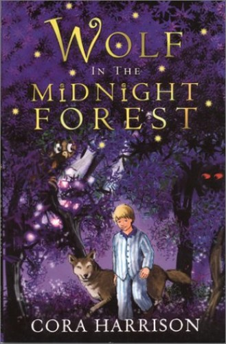 Wolf in the Midnight Forest By Cora Harrison
