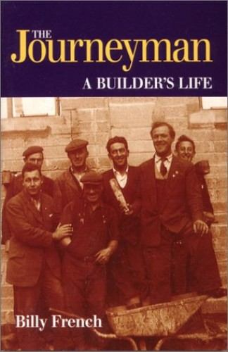 Journeyman: A Builder's Life By Billy French