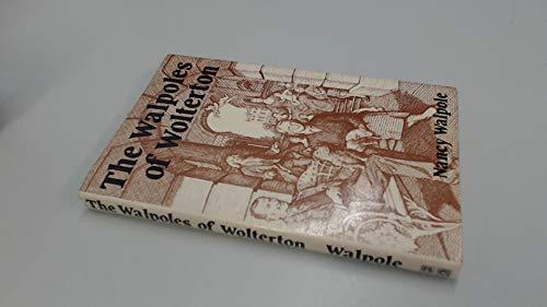 Walpoles of Wolterton By Nancy Walpole