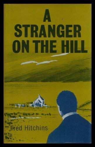 Stranger on the Hill By Fred Hitchins
