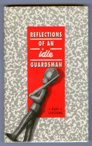 Reflections of an Idle Guardsman By Dave Sexstone