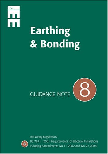 Guidance Note: No. 8: Earthing and Bonding (Standards and Compliance) By Geoffrey Stokes