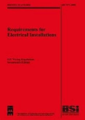 IEE Wiring Regulations 17th Edition : (BS 7671: 2008) (With BS7671: 2008 Corrigendum (July 2008)) By The Institute Engineering