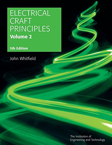 Electrical Craft Principles: v. 2 (Iee) (Materials, Circuits and Devices) By John Whitfield