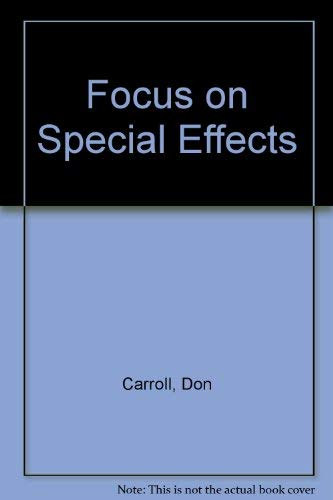 Focus on Special Effects by Don Carroll