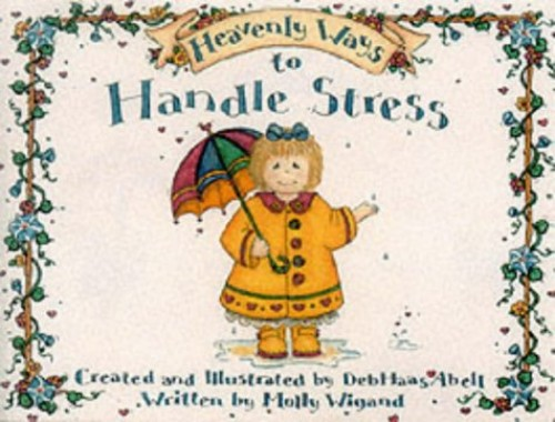 Heavenly Ways to Handle Stress By Molly Wigand
