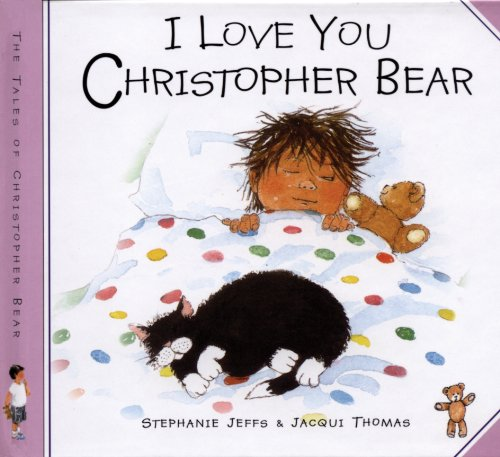 I Love You, Christopher Bear By Stephanie Jeffs