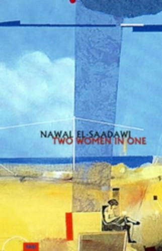 Two Women in One By Nawal El-Saadawi