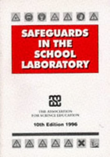 Safeguards in the School Laboratory By Association for Science Education