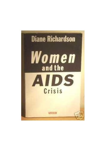 Women and the AIDS Crisis By Diane Richardson