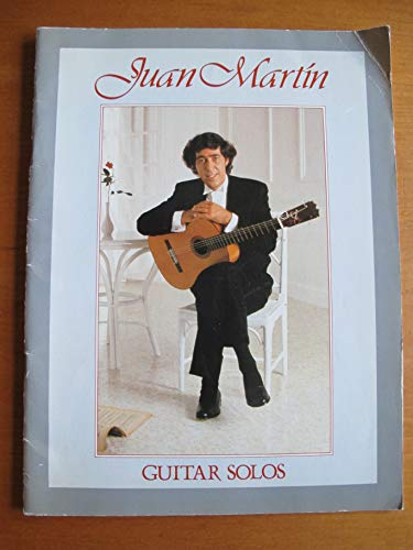 Guitar solos: 12 pieces for Spanish guitar : from the best-selling album ?Serenade: the romantic guitar of Juan Mart?n? : in staff notation and tablature, with an introduction and playing notes By Juan Mart?n