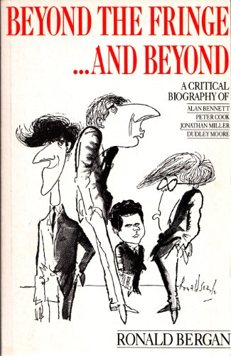 Beyond the Fringe...and Beyond By Ronald Bergan