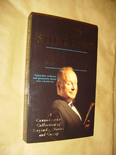 Ned Sherrin's Theatrical Anecdotes: A Connoisseur's Collection of Legends, Stories and Gossips by Ned Sherrin