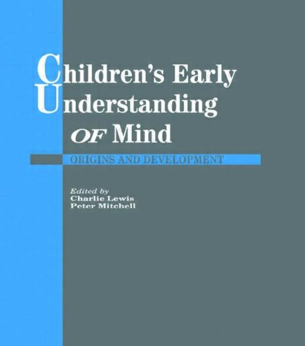 Children's Early Understanding of Mind By Charlie Lewis (University of Delaware, United States)