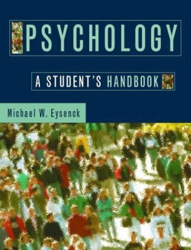 Psychology: A Student's Handbook By Michael W. Eysenck