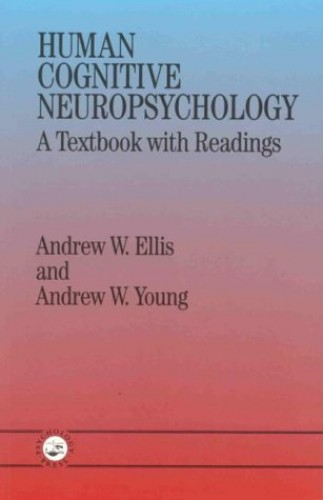 Human Cognitive Neuropsychology By Andrew W. Ellis