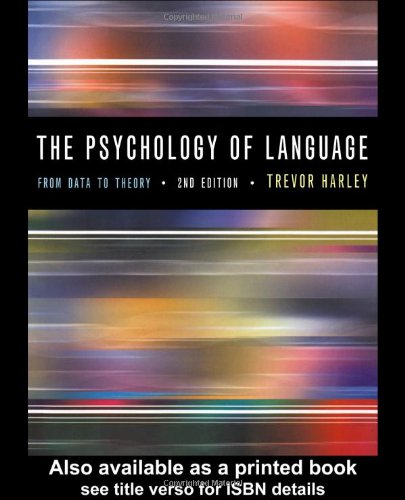 The Psychology of Language By Trevor A. Harley (University of Dundee, UK)